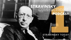 Stravinsky Connections Podcast: Episode 1