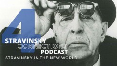 Stravinsky Connections Podcast: Episode 4