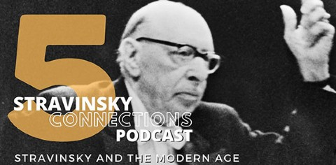Stravinsky Connections Podcast: Episode 5