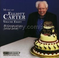The Music Of Elliott Carter Vol.8: 16 Compositions 2002-2009